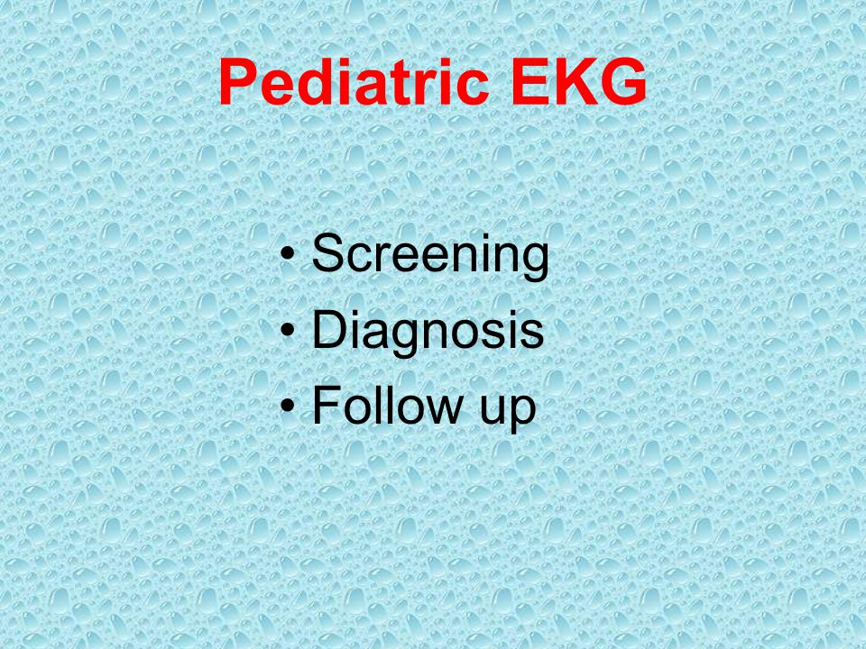 Pediatric EKG Screening Diagnosis Follow up
