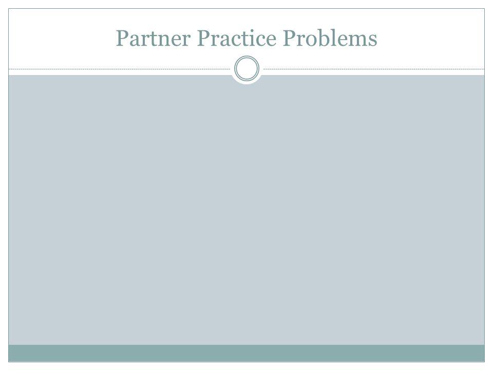 Partner Practice Problems
