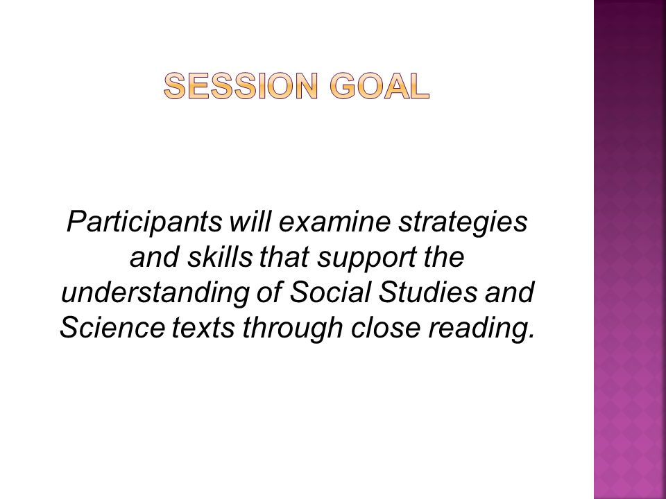 Participants will examine strategies and skills that support the understanding of Social Studies and Science texts through close reading.