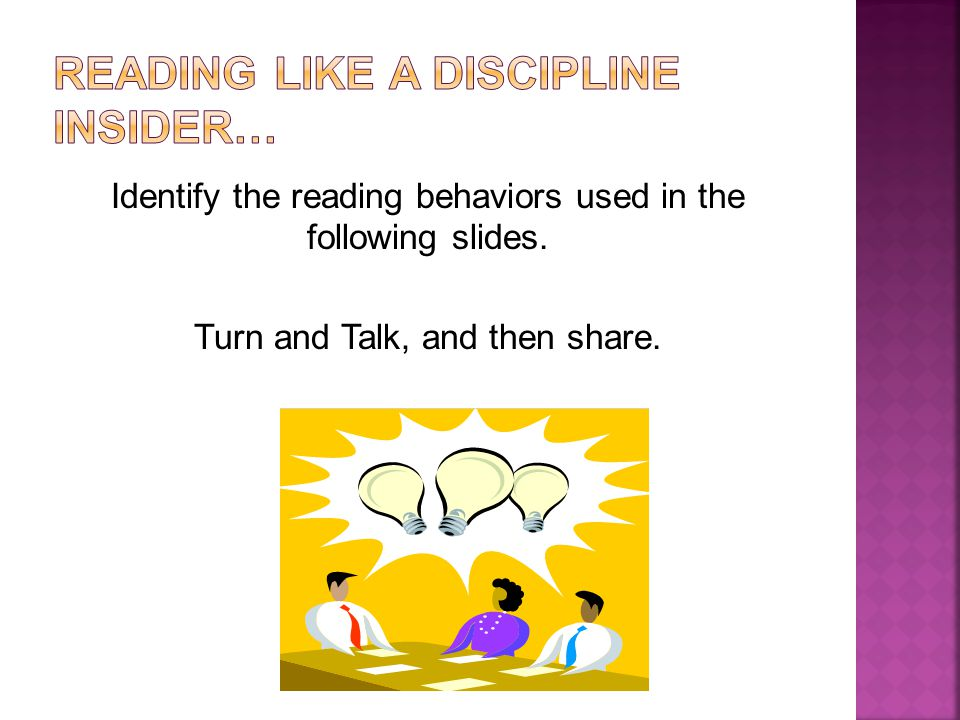 Identify the reading behaviors used in the following slides. Turn and Talk, and then share.