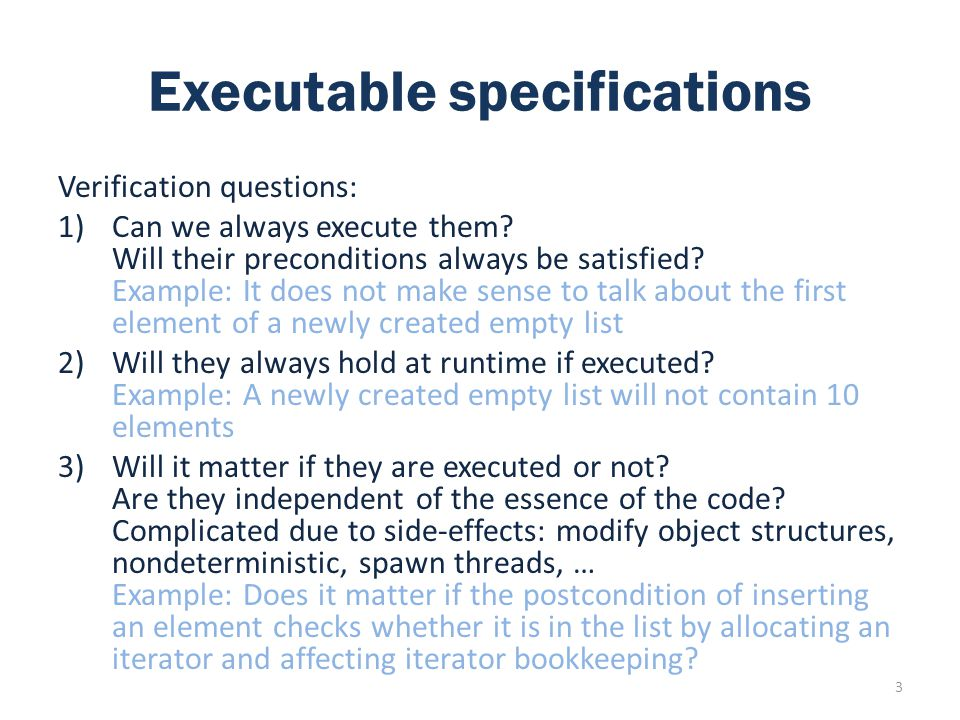 Executable specifications Verification questions: 1)Can we always execute them.