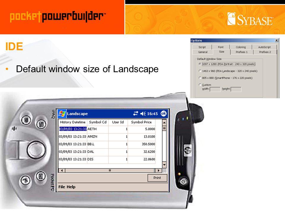 IDE Default window size of Landscape