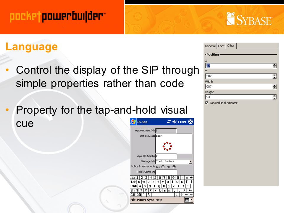Language Control the display of the SIP through simple properties rather than code Property for the tap-and-hold visual cue
