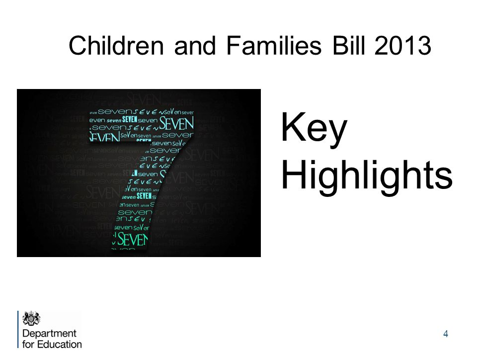 4 Children and Families Bill 2013 Key Highlights