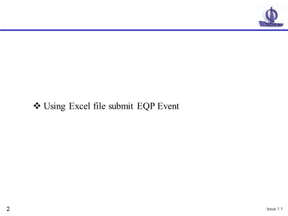Issue 1.1 2  Using Excel file submit EQP Event