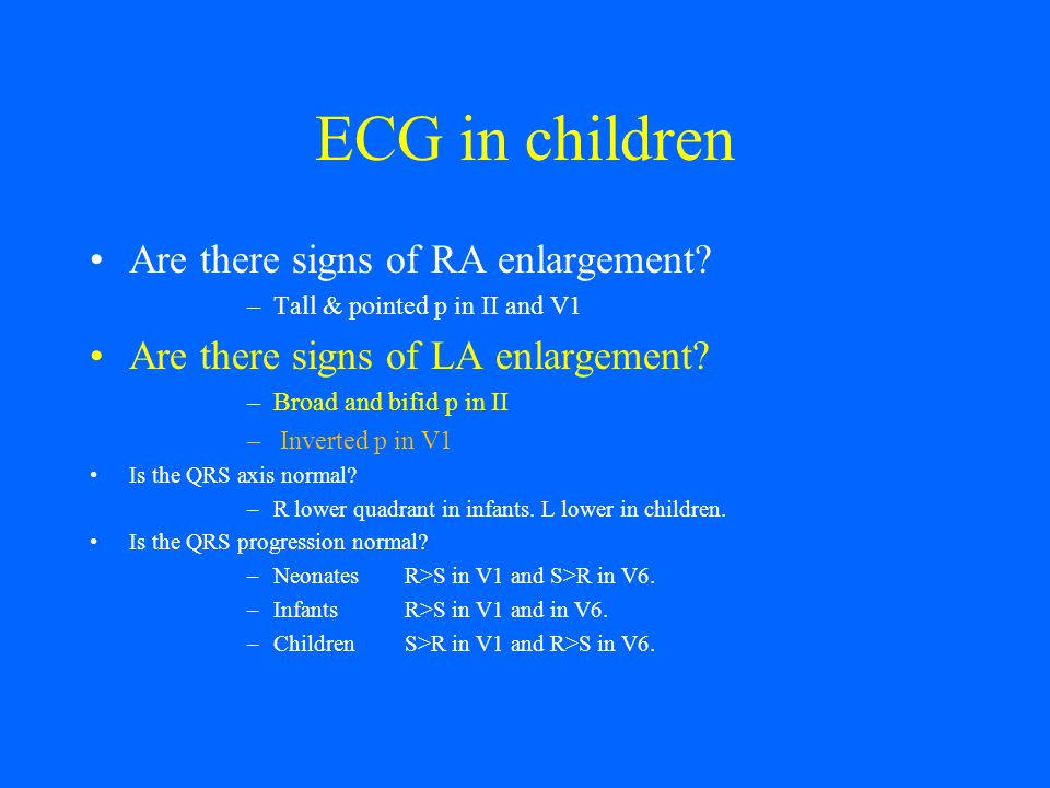 ECG in children Are there signs of RA enlargement.