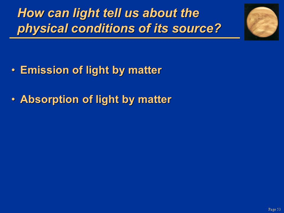 Page 53 How can light tell us about the physical conditions of its source.