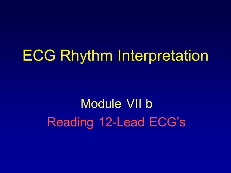 ECG Rhythm Interpretation Module VII b Reading 12-Lead ECG's