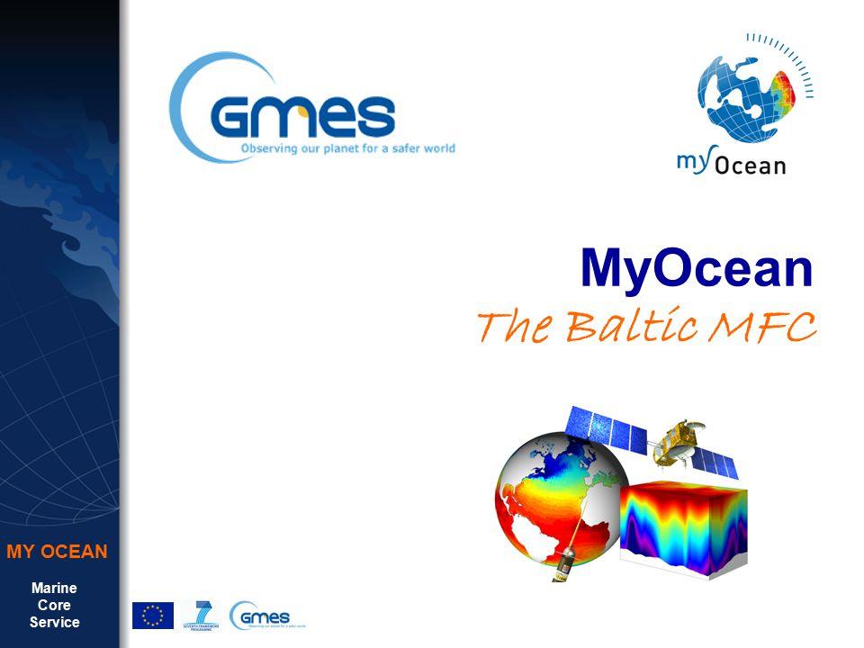 Marine Core Service n Baltic Sea Marine Forecasting Center (MFC) – WP6 partners Baltic Sea MFC: The partners SMHI (Sweden) DMI (Denmark) BSH (Germany) FMI (Finland) MSI (Estonia)