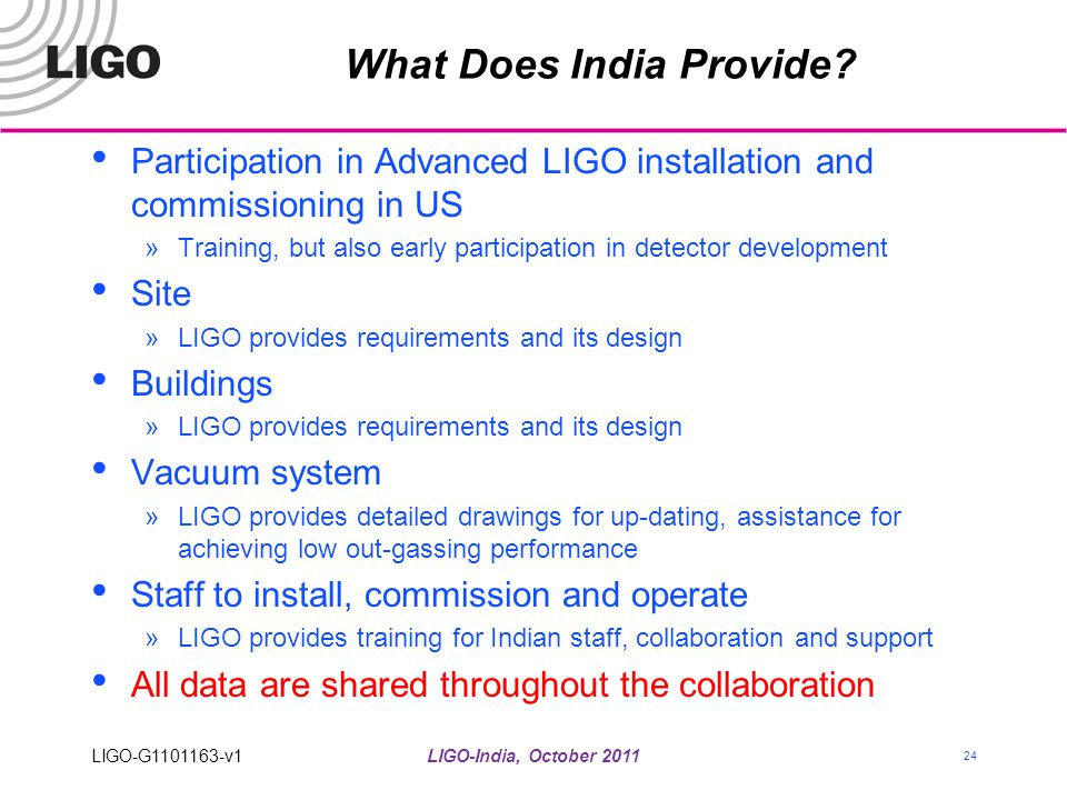 What Does India Provide? Participation in Advanced LIGO installation and commissioning in US »Training, but also early participation in detector devel