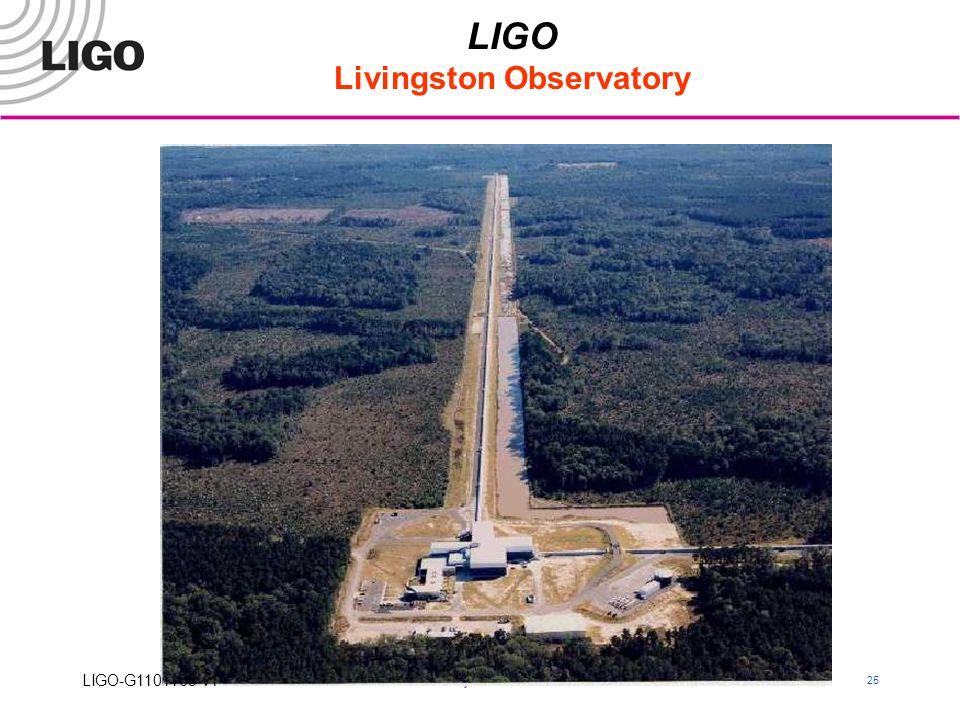 LIGO-India, October 2011 25 LIGO Livingston Observatory LIGO-G1101163-v1