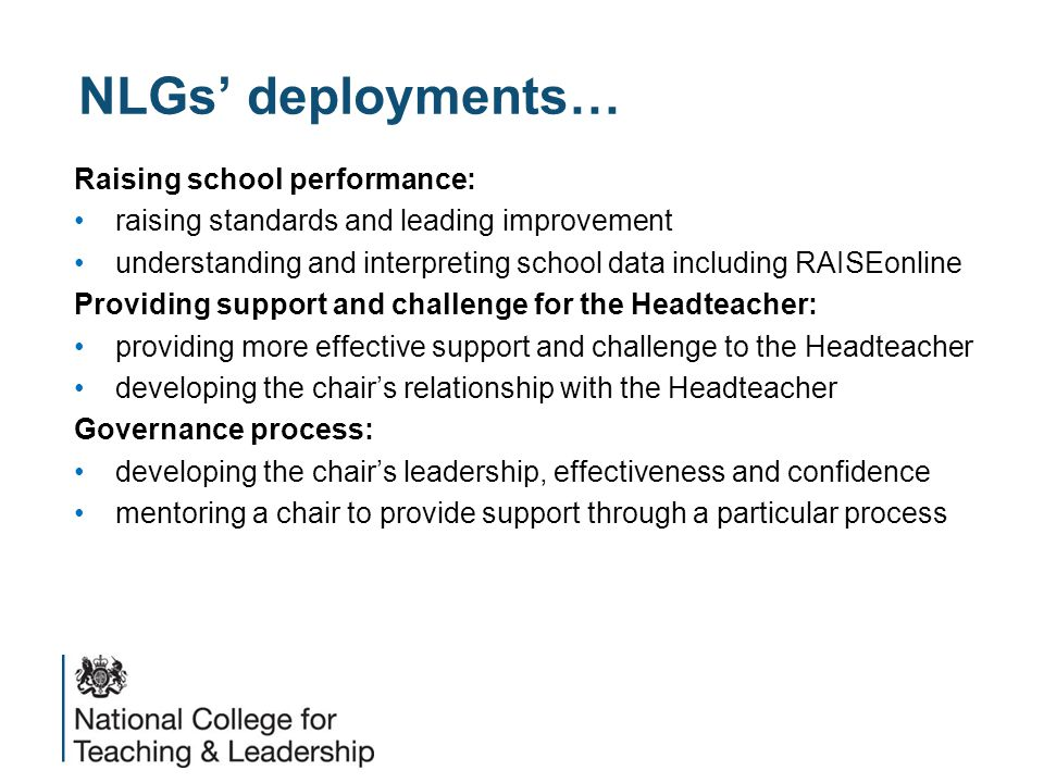 NLGs' deployments… Raising school performance: raising standards and leading improvement understanding and interpreting school data including RAISEonl