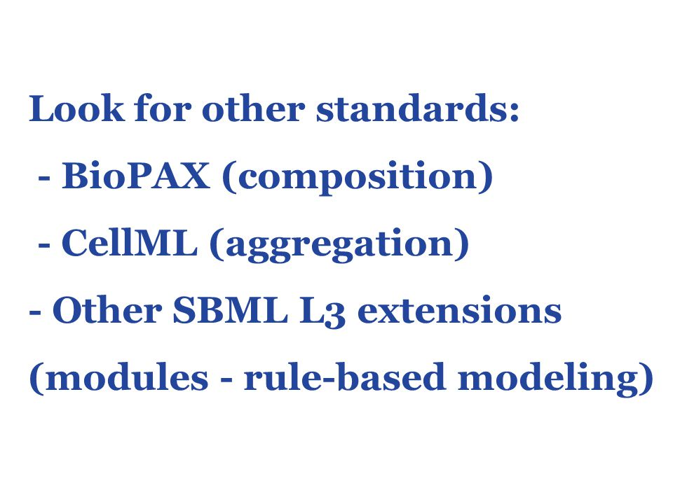 Unique classification and identification of model elements Different types of species: proteins, small molecules, complexes.