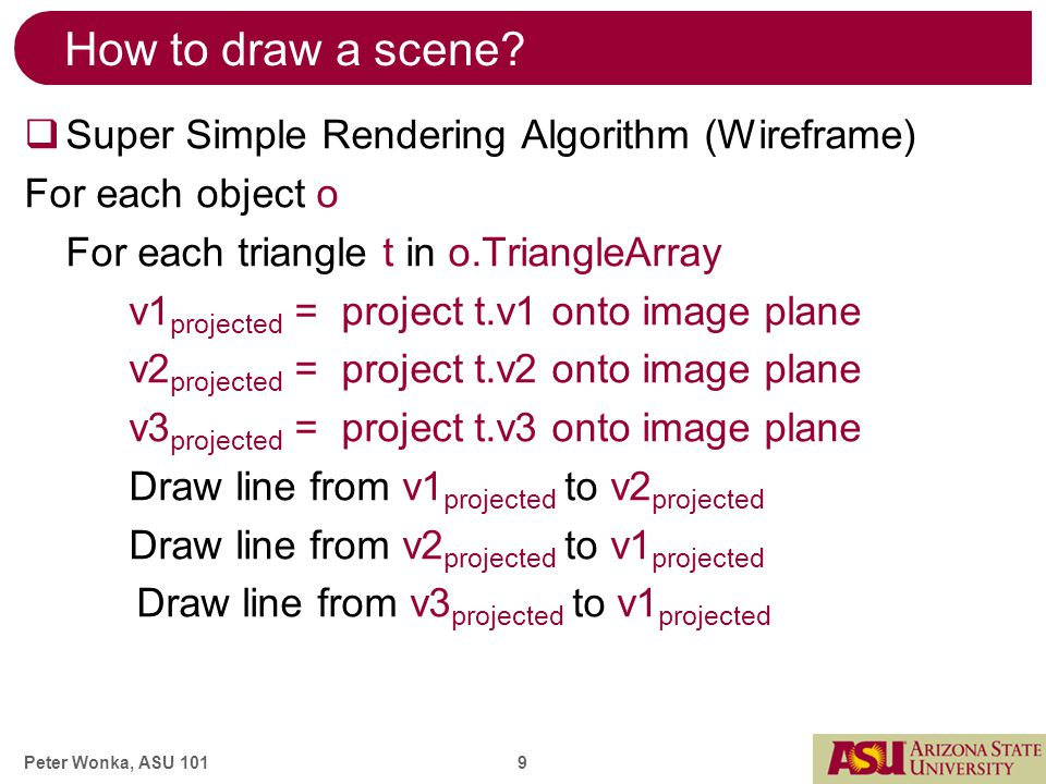 Peter Wonka, ASU 101 9 How to draw a scene.
