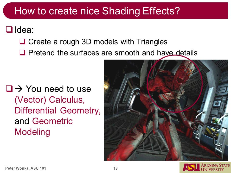 Peter Wonka, ASU 101 18 How to create nice Shading Effects.