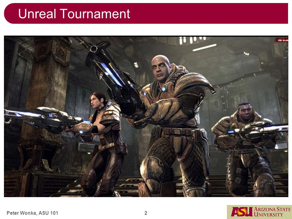 Peter Wonka, ASU 101 2 Unreal Tournament