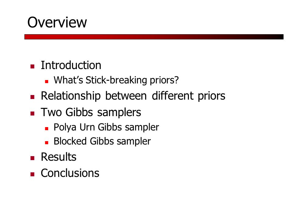 Overview Introduction What's Stick-breaking priors.