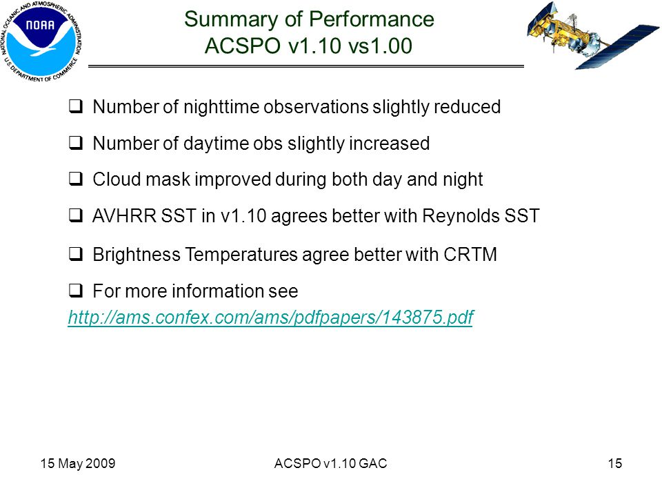 15 May 2009ACSPO v1.10 GAC15  Number of nighttime observations slightly reduced  Number of daytime obs slightly increased  Cloud mask improved duri