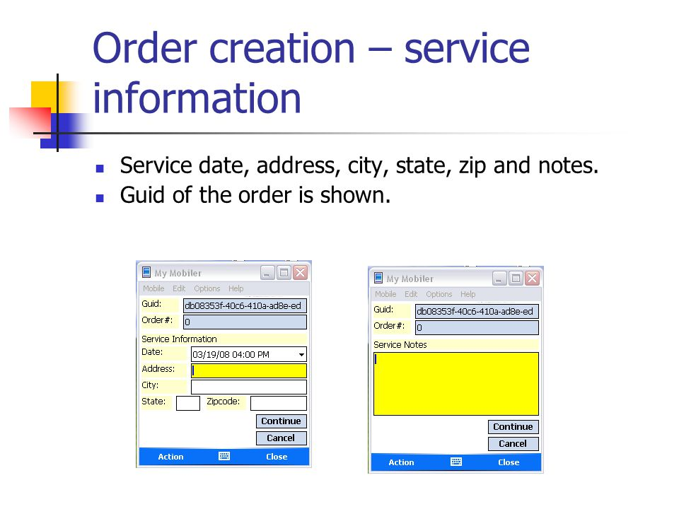 Order creation – service information Service date, address, city, state, zip and notes.