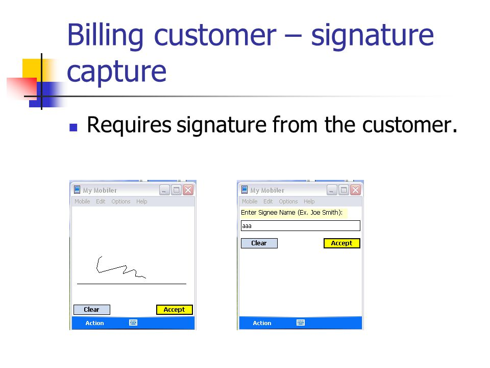 Billing customer – signature capture Requires signature from the customer.