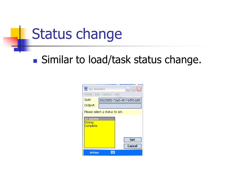 Status change Similar to load/task status change.