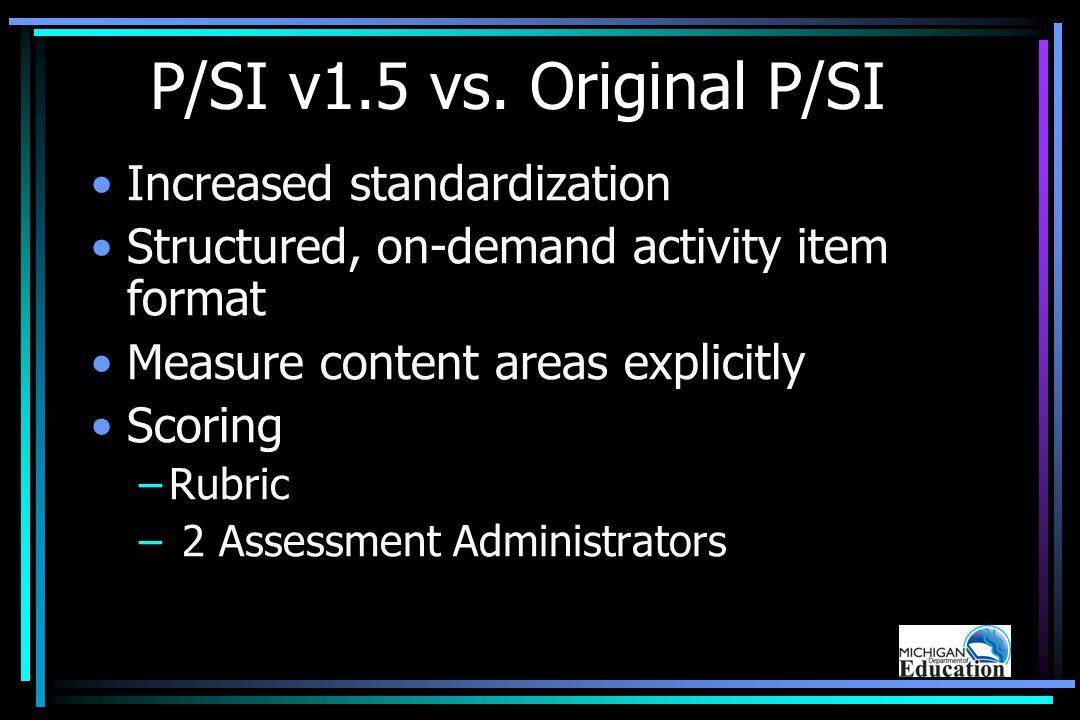 P/SI v1.5 vs.