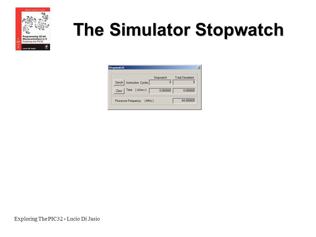 Exploring The PIC32 - Lucio Di Jasio The Simulator Stopwatch