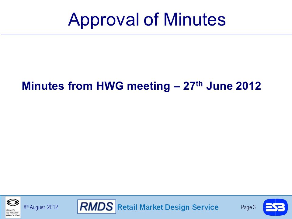 8 th August 2012Page 3 Approval of Minutes Minutes from HWG meeting – 27 th June 2012