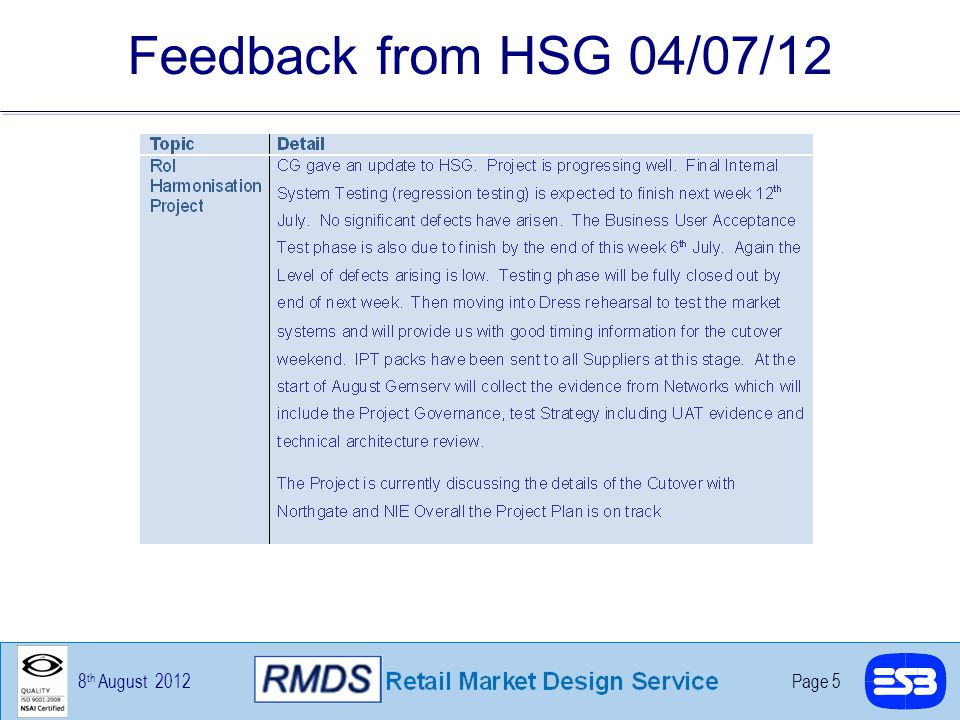 8 th August 2012Page 5 Feedback from HSG 04/07/12