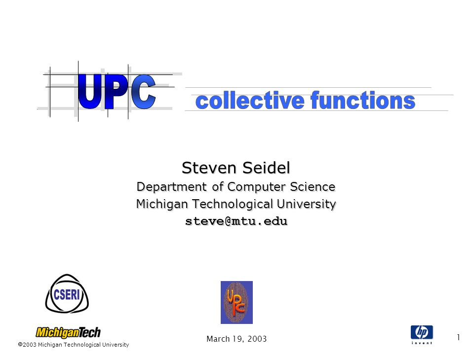 2003 Michigan Technological University March 19, Steven Seidel Department of Computer Science Michigan Technological University