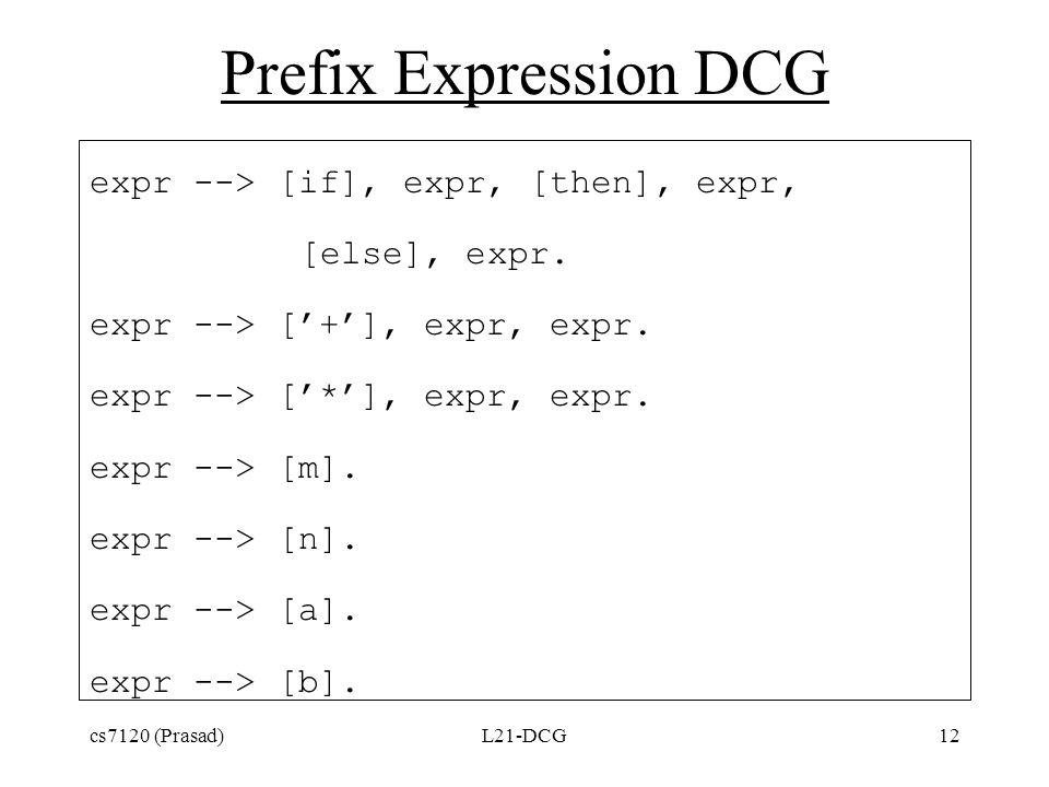Prefix Expression DCG expr --> [if], expr, [then], expr, [else], expr.