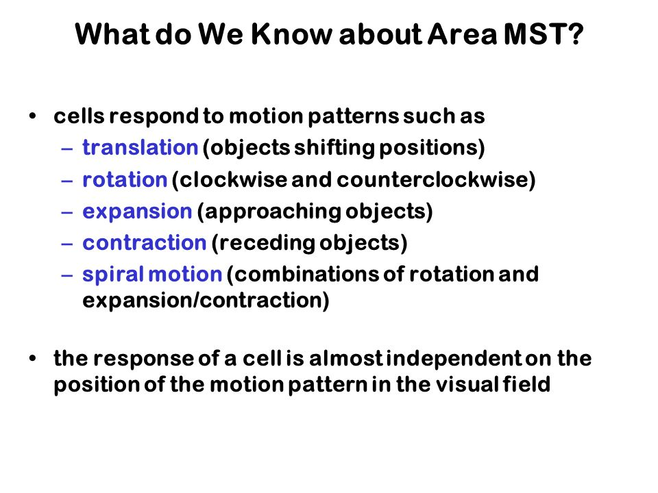 What do We Know about Area MST.