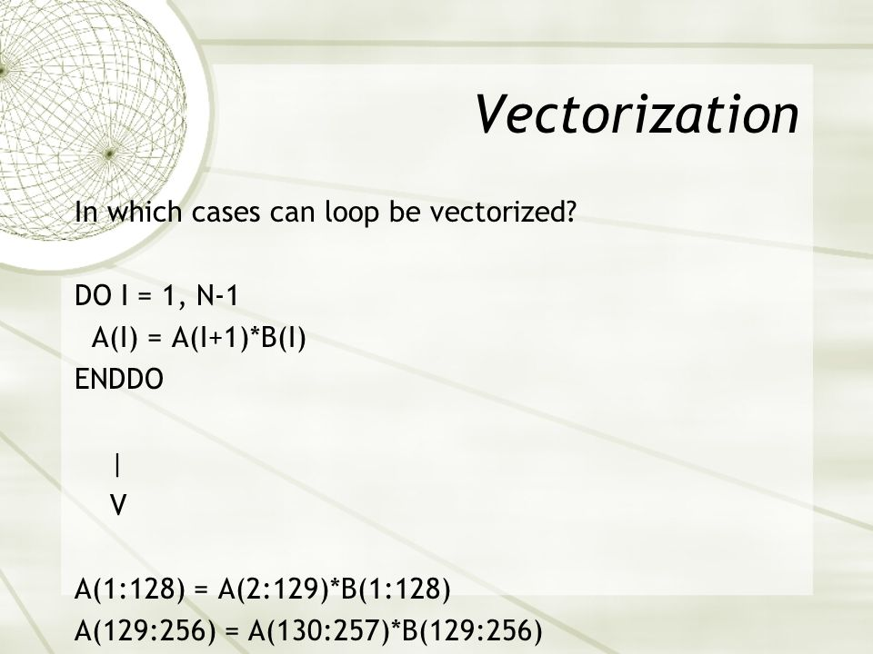 Vectorization In which cases can loop be vectorized.