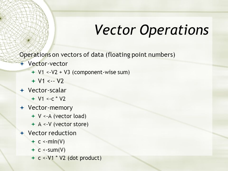 Vectorization Inhibitors  Vectorization must be conservative; when in doubt, loop must not be vectorized.