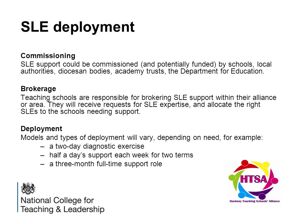 SLE deployment Commissioning SLE support could be commissioned (and potentially funded) by schools, local authorities, diocesan bodies, academy trusts