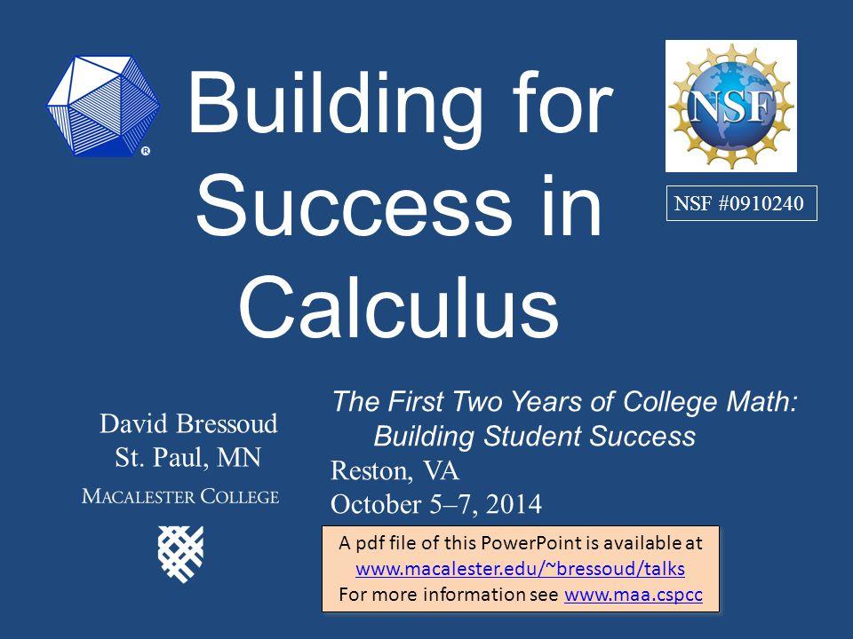 Building for Success in Calculus David Bressoud St.