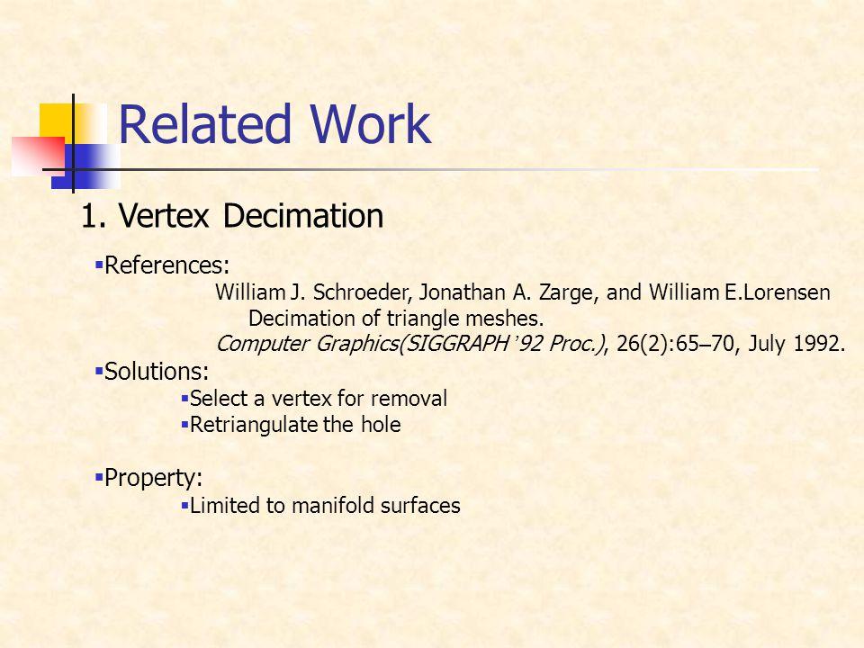 Related Work 1. Vertex Decimation  References: William J.