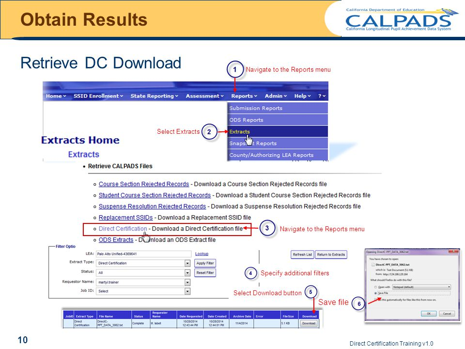 Select Download button Direct Certification Training v1.0 10 Obtain Results Retrieve DC Download Navigate to the Reports menu Select Extracts Navigate