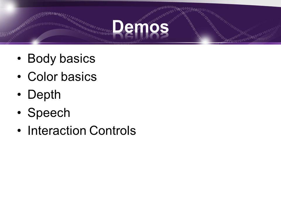 Body basics Color basics Depth Speech Interaction Controls