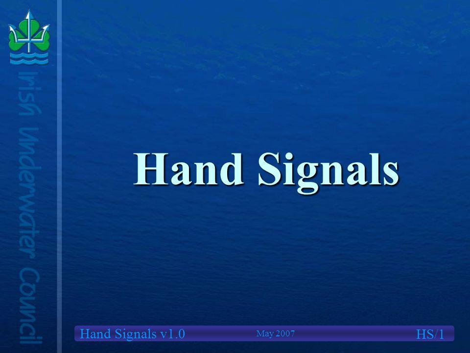 Hand Signals v1.0 Hand Signals HS/1 May 2007