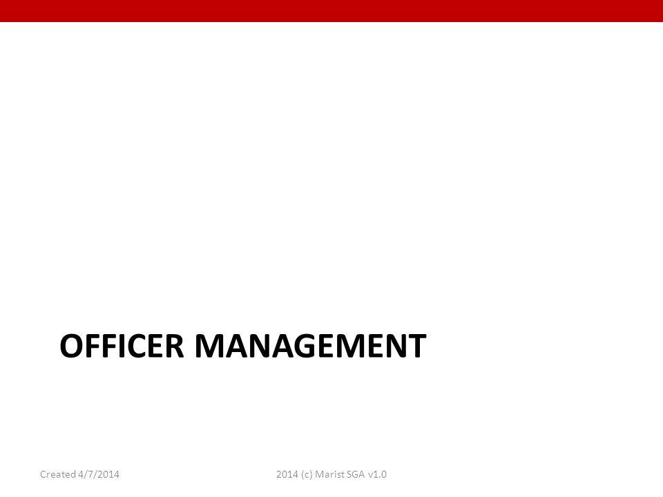 OFFICER MANAGEMENT Created 4/7/20142014 (c) Marist SGA v1.0