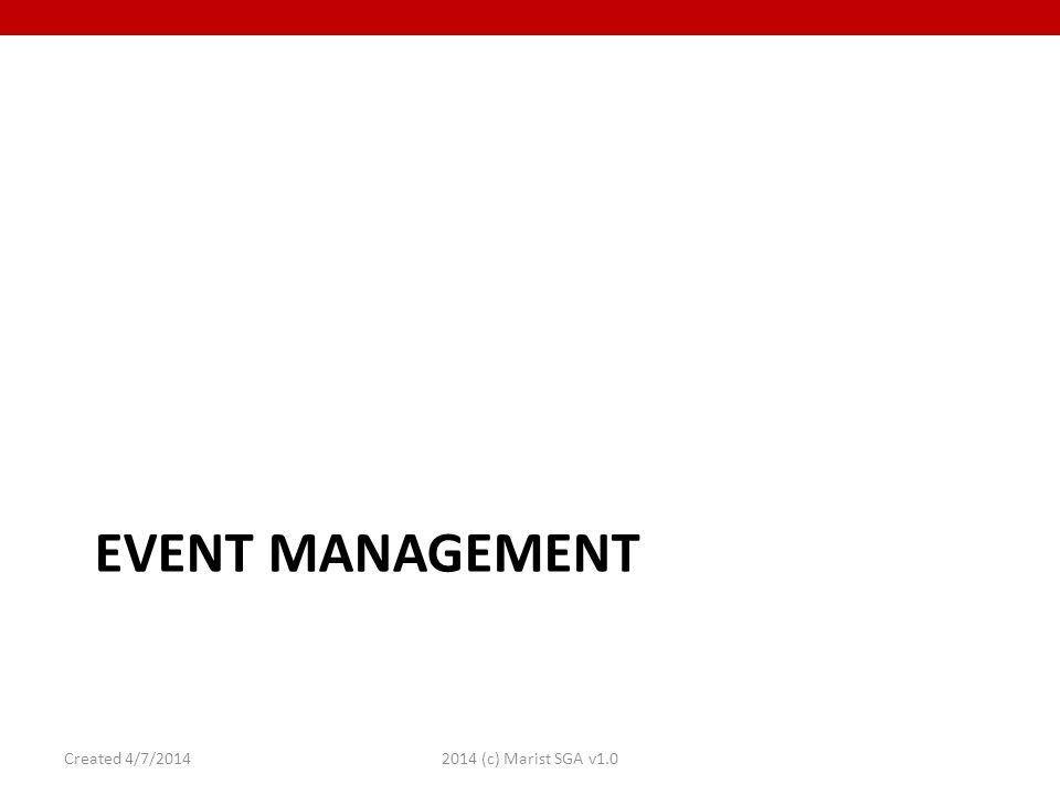 EVENT MANAGEMENT Created 4/7/20142014 (c) Marist SGA v1.0