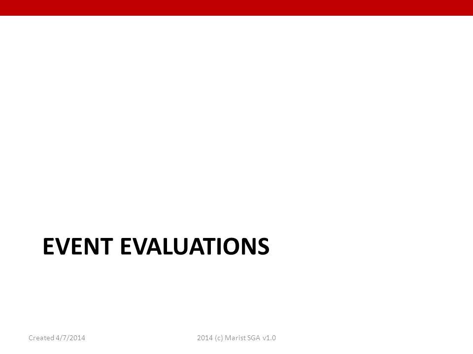 EVENT EVALUATIONS Created 4/7/20142014 (c) Marist SGA v1.0