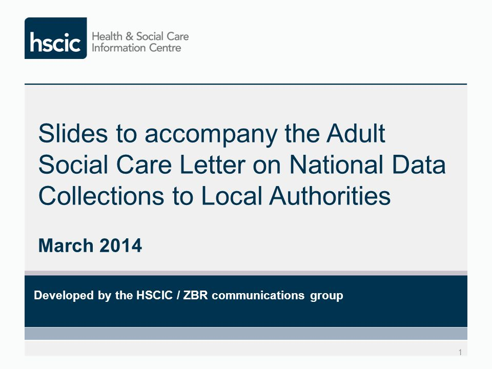 Overview Publication of 2012-13 data Submission of data in 2014 in respect of 2013-14 Availability of management information and published data in 2014-15 Consultations on Outputs Implementation of the new collections Updated governance structure Review of user and carer survey questions Adult Social Care Data Extraction Project Update on the Adult Social Care Outcomes Framework (ASCOF) ASCOF Safeguarding Outcomes Measure Thank you See letter at: http://www.hscic.gov.uk/socialcarecollections2014http://www.hscic.gov.uk/socialcarecollections2014