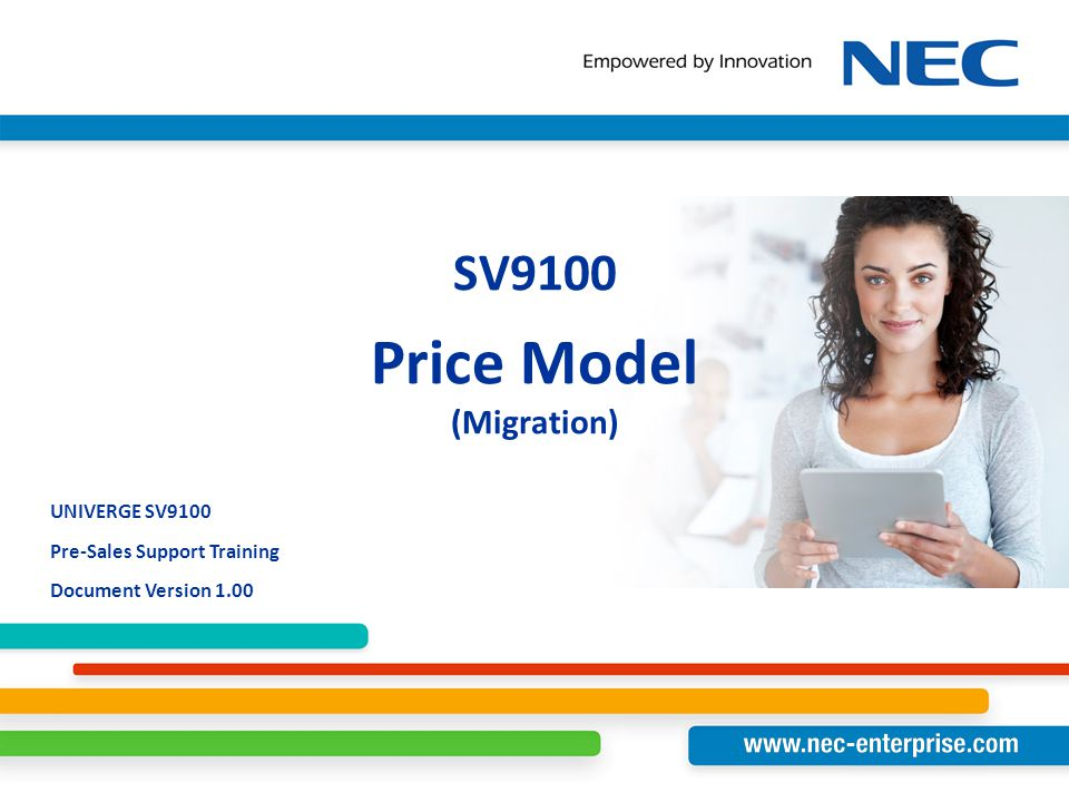 UNIVERGE SV9100 Pre-Sales Support Training Document Version 1.00 SV9100 Price Model (Migration)