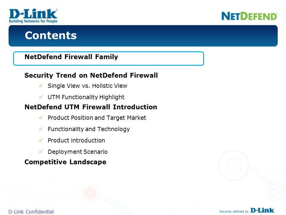 Contents NetDefend Firewall Family Security Trend on NetDefend Firewall Single View vs. Holistic View UTM Functionality Highlight NetDefend UTM Firewa