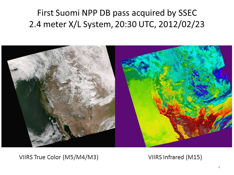 First Suomi NPP DB pass acquired by SSEC 2.4 meter X/L System, 20:30 UTC, 2012/02/23 VIIRS True Color (M5/M4/M3) VIIRS Infrared (M15) 4
