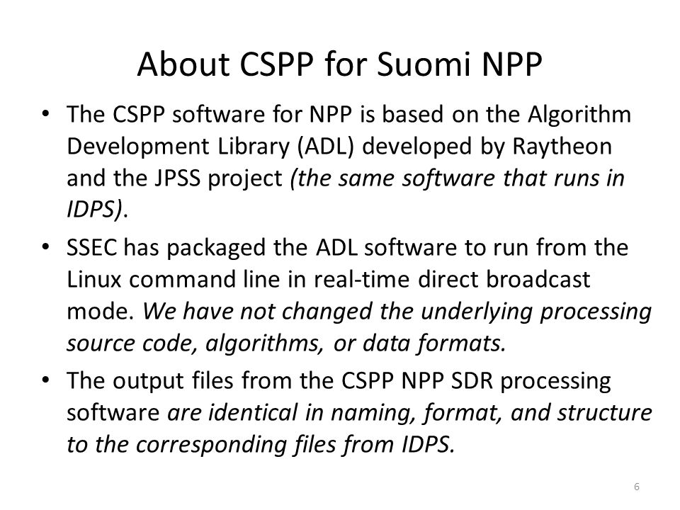 Value added features for Suomi NPP Alternative algorithms, e.g., CrIS DR retrievals.