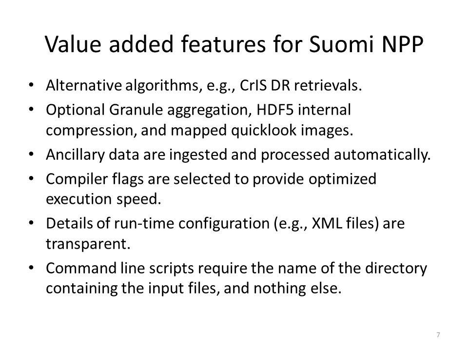 Value added features for Suomi NPP Alternative algorithms, e.g., CrIS DR retrievals.