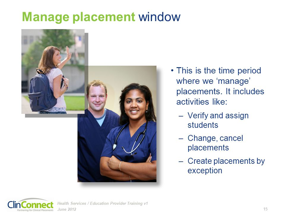 Manage placement window This is the time period where we 'manage' placements.